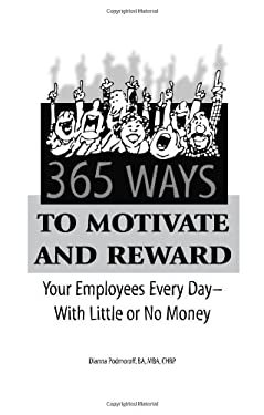 365 Way to Motivate and Reward Your Employees Every Day--With Little or No Money 9780910627511