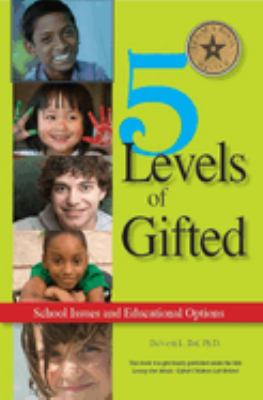 5 Levels of Gifted: School Issues and Educational Options 9780910707985