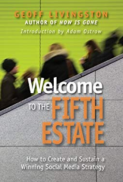 Welcome to the Fifth Estate: How to Create and Sustain a Winning Social Media Strategy 9780910155861