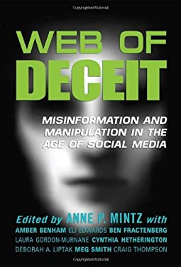 Web of Deceit: Misinformation and Manipulation in the Age of Social Media 9780910965910
