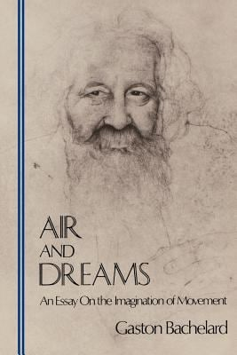 Air and Dreams: An Essay on the Imagination of Movement 9780911005134