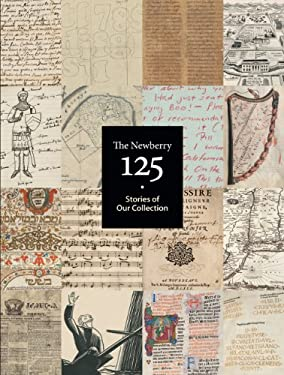 The Newberry 125: Stories of Our Collection 9780911028270