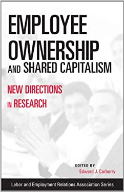 Employee Ownership and Shared Capitalism: New Directions in Research 9780913447031