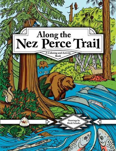 Along the Nez Perce Trail: A Coloring and Activity Book 9780914019619