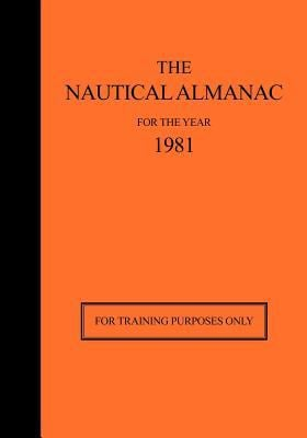 The Nautical Almanac 1981 - For Training Purposes Only 9780914025269