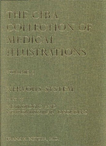 The Netter Collection of Medical Illustrations - Nervous System: Part II - Neurologic and Neuromuscular Disorders 9780914168119