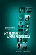 My Year of Living Fearlessly 9780914839842