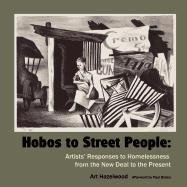 Hobos to Street People: Artists' Responses to Homelessness from the New Deal to the Present 9780915117208