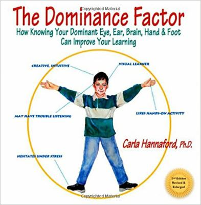 The Dominance Factor: How Knowing Your Dominant Eye, Ear, Brain, Hand & Foot Can Improve Your Learning 9780915556403