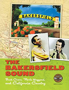 The Bakersfield Sound: Buck Owens, Merle Haggard and California Country 9780915608065