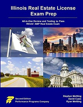Illinois Real Estate License Exam Prep: All-in-One Review and Testing To Pass Illinois' AMP Real Estate Exam