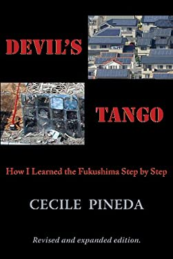 Devil's Tango: How I Learned the Fukushima Step by Step 9780916727994