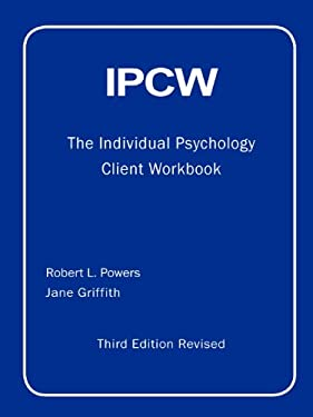IPCW The Individual Psychology Client Workbook with Supplements