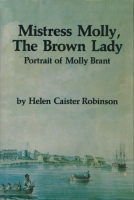 Mistress Molly, the Brown Lady: Portrait of Molly Brant 9780919670495