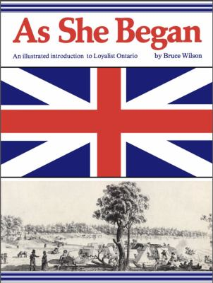 As She Began: An Illustrated Introduction to Loyalist Ontario 9780919670549
