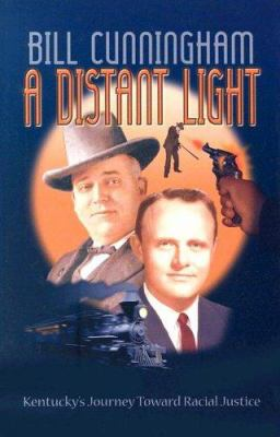 A Distant Light: Kentucky's Journey Toward Racial Justice 9780913383926