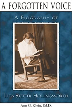 A Forgotten Voice: The Biography of Leta Stetter Hollingworth 9780910707534
