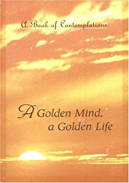 A Golden Mind a Golden Life: A Book of Contemplations 9780911307825