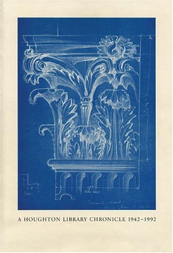 A Houghton Library Chronicle, 1942-1992 9780914630067