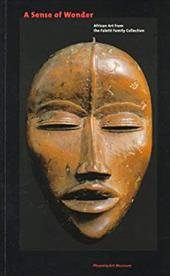A Sense of Wonder: African Art from the Faletti Family Collection