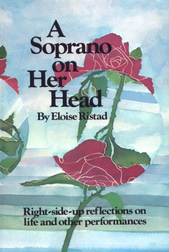 A Soprano on Her Head: Right-Side-Up Reflections on Life and Other Performances 9780911226218