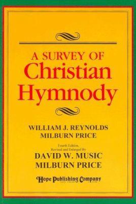 A Survey of Christian Hymnody 9780916642679