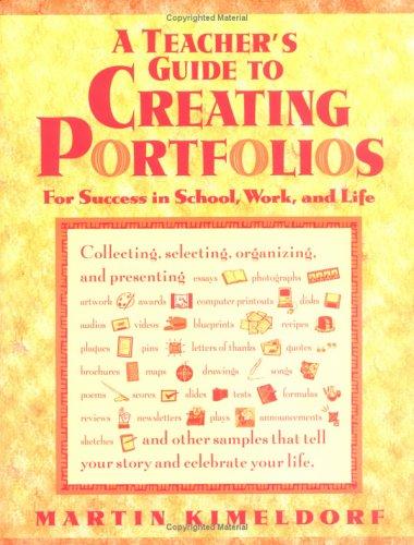 A Teacher's Guide to Creating Portfolios 9780915793747