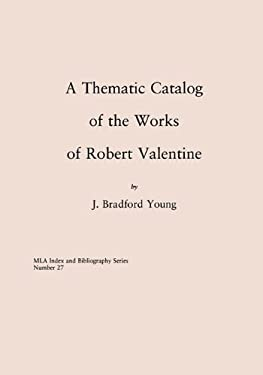 A Thematic Catalog of the Works of Robert Valentine 9780914954460