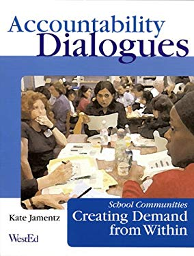 Accountability Dialogues: School Communities Creating Demand from Within 9780914409052
