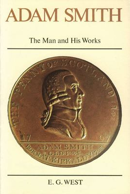 Adam Smith: The Man and His Works 9780913966075