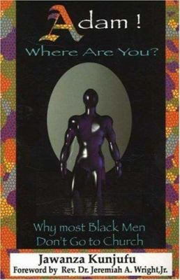 Adam! Where Are You?: Why Most Black Men Dont Go to Church 9780913543436
