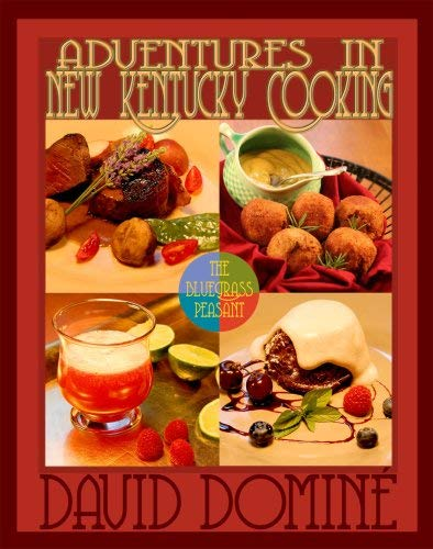 Adventures in New Kentucky Cooking: With the Bluegrass Peasant 9780913383971