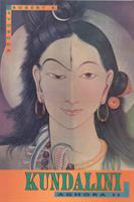 Aghora II: Kundalini 9780914732310