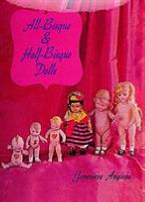 All-Bisque & Half-Bisque Dolls 9780916838393