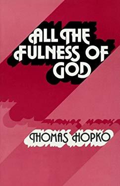 All the Fulness of God: Essays on Orthodoxy, Ecumenism and Modern Society 9780913836965