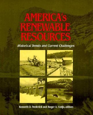 America's Renewable Resources: Historical Trends and Current Challenges 9780915707614