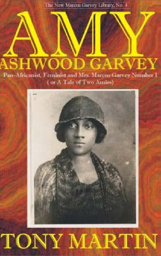 Amy Ashwood Garvey: Pan-Africanist, Feminist and Mrs. Marcus Garvey No. 1 or a Tale of Two Amies 9780912469065