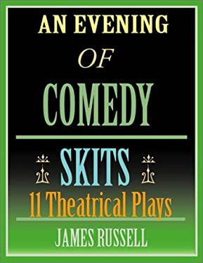 An Evening of Comedy Skits: 11 Theatrical Plays 9780916367329