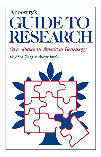 Ancestry's Guide to Research: Case Studies in American Genealogy 9780916489014