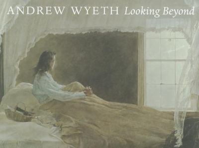 Andrew Wyeth Looking Beyond 9780918333179