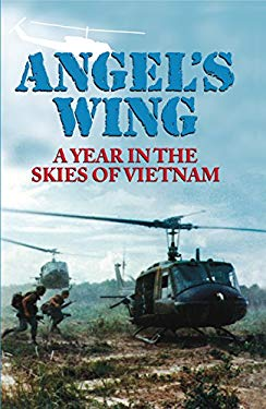 Angel's Wing: A Year in the Skies of Vietnam 9780910155458