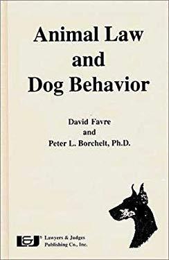Animal Law and Dog Behavior 9780913875322