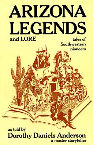 Arizona Legends & Lore 9780914846550