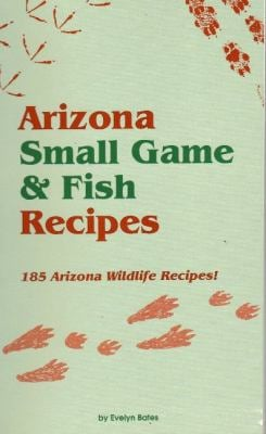 Arizona Small Game & Fish Reci 9780914846741