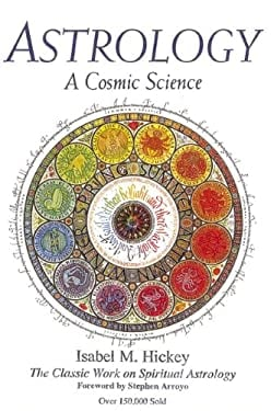 Astrology, a Cosmic Science: The Classic Work on Spiritual Astrology 9780916360634