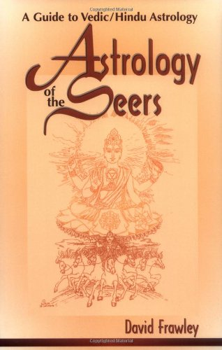 Astrology of the Seers: A Guide to Vedic/Hindu Astrology 9780914955894
