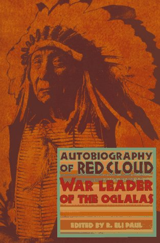 Autobiography of Red Cloud: War Leader of the Oglalas 9780917298509