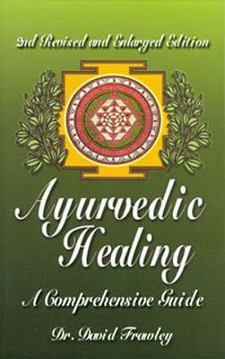 Ayurvedic Healing: A Comprehensive Guide 9780914955979