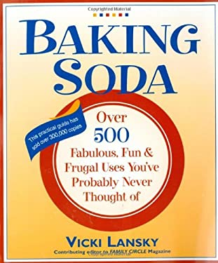 Baking Soda: Over 500 Fabulous, Fun, and Frugal Uses You've Probably Never Thought of 9780916773410