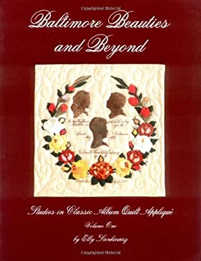Baltimore Beauties and Beyond, Vol. II: Studies in Classic Album Quilt Applique 9780914881230